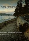 Alive for Now (The Infected Dead, # 1)