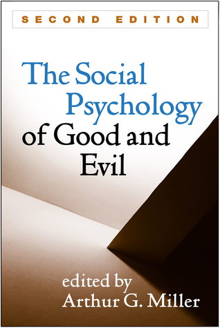 the-social-psychology-of-good-and-evil-second-edition