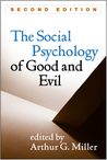 The Social Psychology of Good and Evil, Second Edition