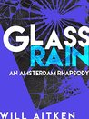 Glass Rain: An Amsterdam Rhapsody