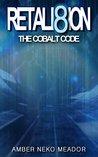 RETALI8ION: The Cobalt Code