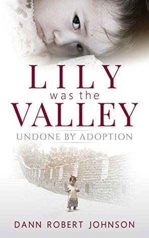 Lily Was the Valley: Undone by Adoption Libros en inglés para descargar gratis fb2