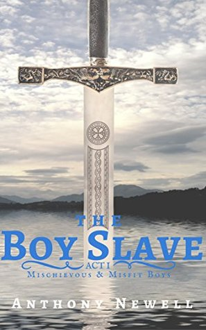 The Boy Slave: Act I: Mischievous & Misfit Boys