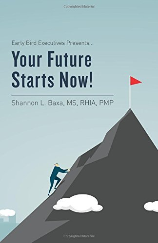 Early Bird Executives Presents... Your Future Starts Now!