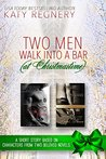 Two Men Walk into a Bar (at Christmastime)
