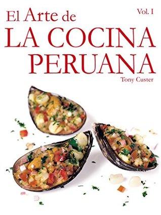 El Arte de la Cocina Peruana: Al comprar este libro estarás contribuyendo con la educación de muchos niños peruanos