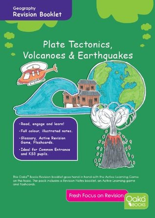 Geography: Plate Tectonics, Volcanoes & Earthquakes - CE/KS3 Revision Guide: Bringing Learning to Life!