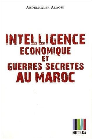 Intelligence Économique Et Guerres Secrètes Au Maroc