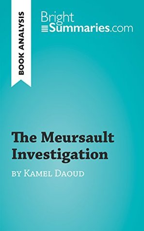 The Meursault Investigation by Kamel Daoud (Book Analysis): Detailed Summary, Analysis and Reading Guide (BrightSummaries.com)