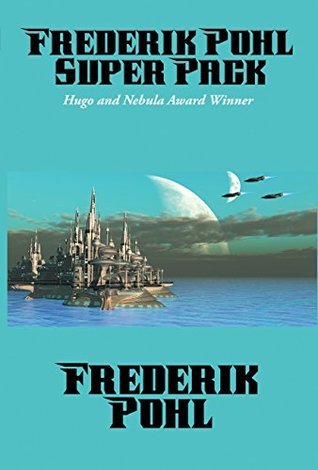 Frederik Pohl Super Pack: Preferred Risk; The Day of the Boomer Dukes; The Tunnel Under The World; The Hated; Pythias; The Knights of Arthur