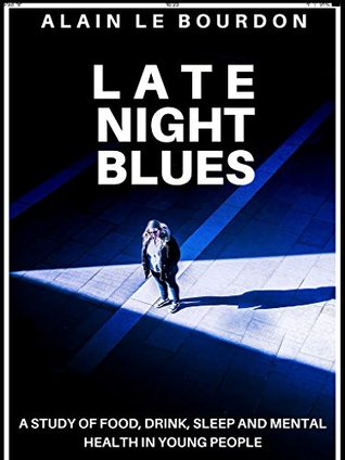 Late Night Blues: A study of Food,Drink,Sleep and Mental Health in Young People