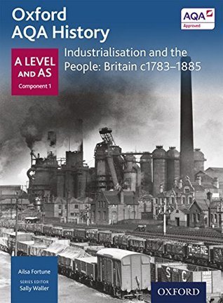 Oxford A Level History for AQA: Industrialisation and the People: Britain c1783-1885 eBook