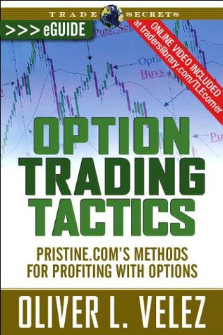 Option Trading Tactics: Methods for Profiting With Options