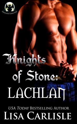 Knights of Stone: Lachlan (Highland Gargoyles, #2)