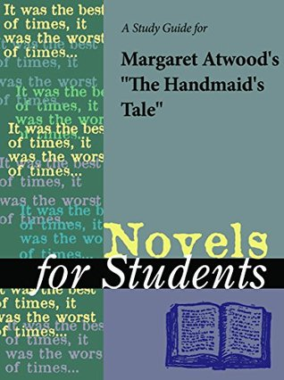 A Study Guide for Margaret Atwood's The Handmaid's Tale (Novels for Students)
