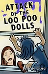 Attack of the Loo Poo Dolls