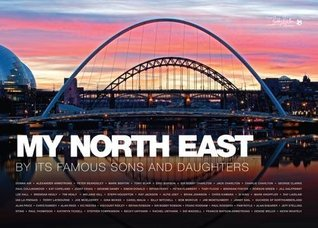 My North East by its Famous Sons and Daughters