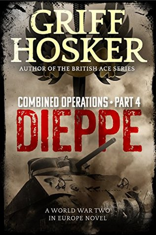 Dieppe (Combined Operation Series #4)