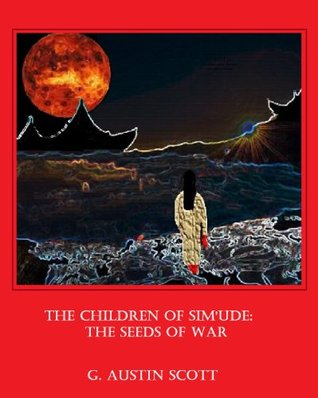 The Children of Sim'Ude: The Seeds of War