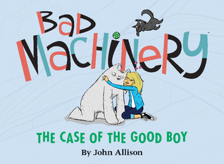 The Case of the Good Boy (Bad Machinery #2)