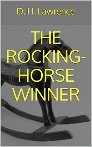 the rocking horse winner by d h lawrence