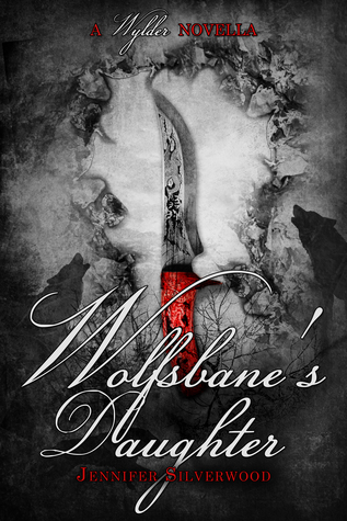 Wolfsbane's Daughter by Jennifer Silverwood