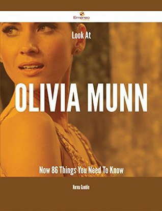 Look At Olivia Munn Now - 86 Things You Need To Know