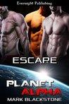 Escape (Planet Alpha, #12)