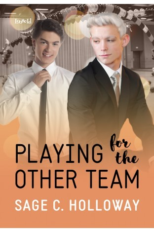 Playing for the Other Team by Sage C. Holloway