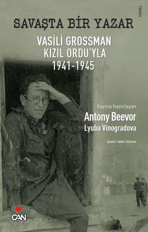 Savaşta Bir Yazar: Vasili Grossman Kızıl Ordu'yla