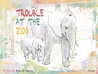 Trouble At The Zoo - A Children's Picture Book by Chris Stead