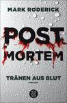 Post Mortem - Tränen aus Blut by Mark Roderick