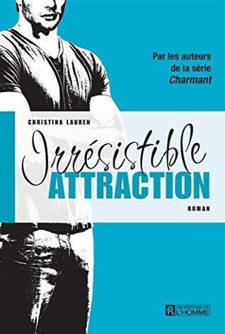 Ebook Irrésistible attraction by Christina Lauren DOC!