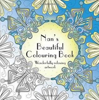 Nan's Beautiful Colouring Book: Wonderfully relaxing artwork