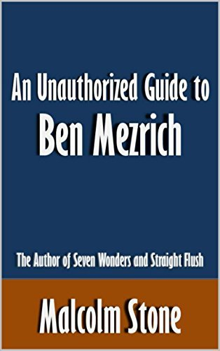An Unauthorized Guide to Ben Mezrich: The Author of Seven Wonders and Straight Flush [Article]