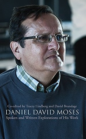 daniel-david-moses-spoken-and-written-explorations-of-his-work