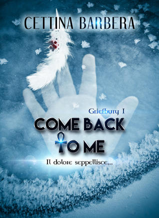Come Back to Me (Griefbury #1)