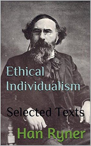 Ethical Individualism: Selected Texts