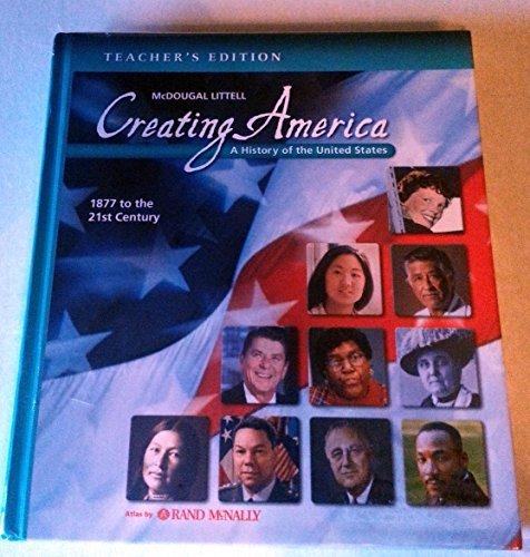 McDougal Littell Creating America: Teacher Edition Grades 6-8 1877 to the 21st Century 2005