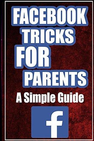 FaceBook Tricks For Parents