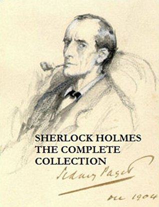 Sherlock Holmes The Complete Collection (Annotated): Includes the adventures, the hound of baskervilles and a study in scarlet