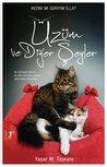 Üzüm ve Diğer Şeyler  - İki Muhteşem Kedi Ve Bir İdare Eder G... by Yaşar M. Taşkale