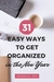 31 Easy Ways to Get Organiz...