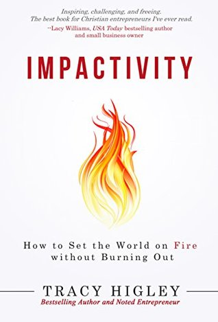 Impactivity: How to Set the World on Fire without Burning Out(Impactivity Guides)
