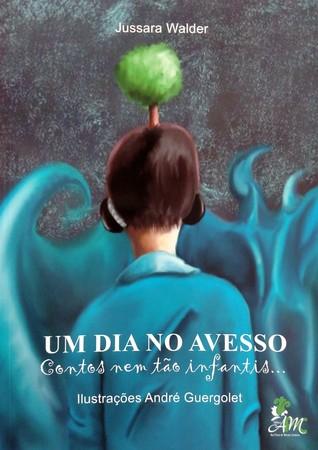 UM DIA NO AVESSO by Jussara Walder