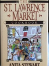 The St. Lawrence Market Cookbook