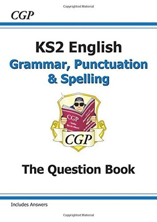 New KS2 English: Grammar, Punctuation and Spelling Question Book