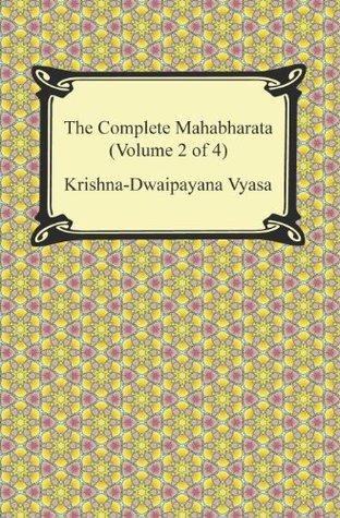 The Complete Mahabharata, Volume 2 of 4, Books 4 to 7