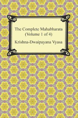 The Complete Mahabharata, Volume 1 of 4, Books 1 to 3