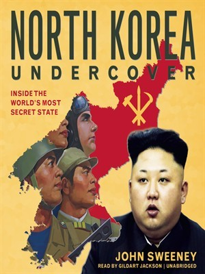 North Korea Undercover: Inside the World's Most Secret State  pdf